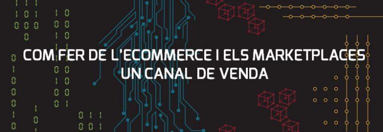 """Seminari """"Com fer de l'ecommerce i els marketplaces un canal de venda"""" (Sessió on-line)"""